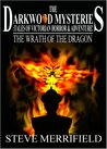 The Darkwood Mysteries: The Wrath of the Dragon