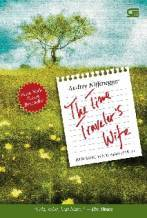The Time Traveler's Wife - Istri Sang Penjelajah Waktu by Audrey Niffenegger