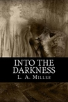 Into The Darkness (The Dark Series, #2)