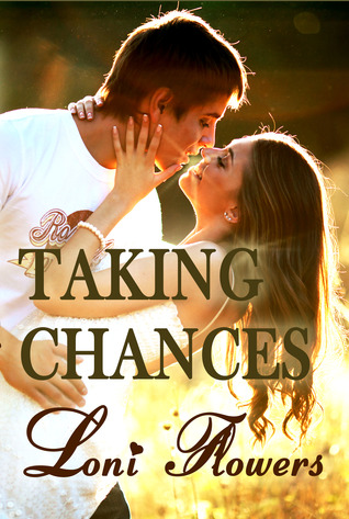 Taking Chances by Loni Flowers
