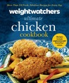 Weight Watchers Chicken Cookbook: 250  Favorite and Delicious Recipes for Every Meal
