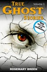 True Ghost Stories: Real Short Tales of the Supernatural