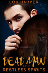Dead Man and the Restless Spirits (Dead Man, #1)