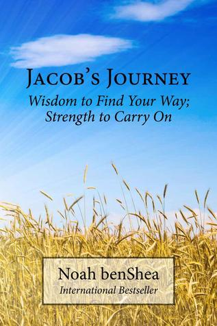 Jacob's Journey: Wisdom to Find Your Way; Strength to Carry On