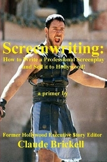 Screenwriting: How to Write a Professional Screenplay and Sell it to Hollywood!