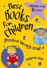 Best Books for Children: Preschool Through Grade 6: Supplement to the Ninth Edition