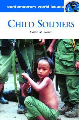 Child Soldiers: A Reference Handbook