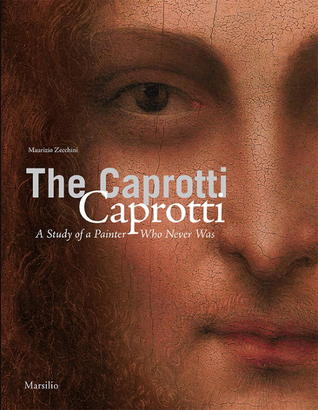 The Caprotti Caprotti: A Study of the Painter Who Never Was