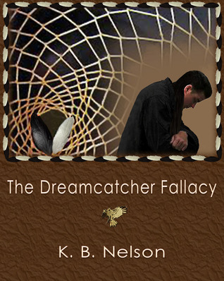 Dreamcatcher Fallacy (Dreamcatcher Fallacy Cycle, #1)