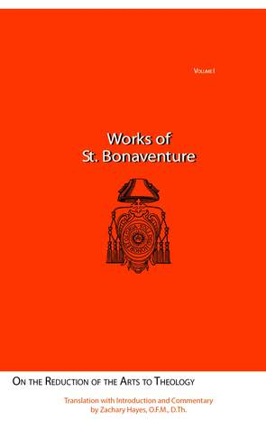 St. Bonaventure's on the Reduction of the Arts to Theology by Bonaventure