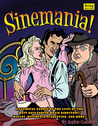 Sinemania!: A Satirical Exposé of the Lives of the Most Outlandish Movie Directors: Welles, Hitchcock, Tarantino, and More!