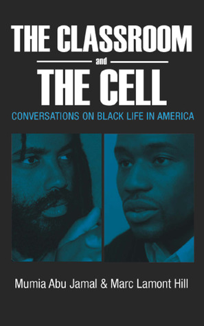 The Classroom and the Cell by Mumia Abu-Jamal