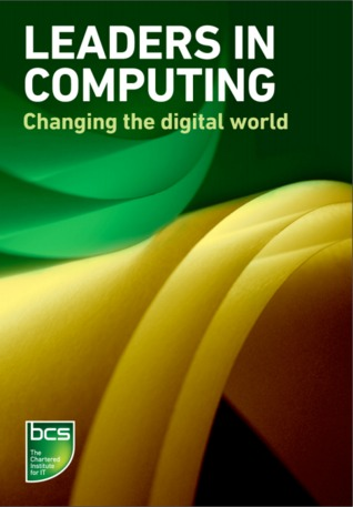 Leaders in Computing - Changing the digital world