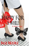 Happy for a While, A Short Story