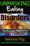 Unmasking Eating Disorders - The Emerging Threat Of 21st Century!