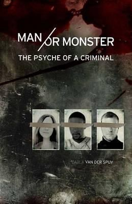 Man or Monster: The Psyche of a Criminal