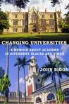 Changing Universities: A memoir about academe in different places and times.