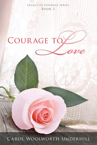Courage to Love (Legacy of Courage, #3)