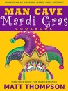 The Man Cave Mardi Gras Cookbook
