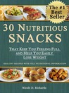 30 Nutritious Snacks That Keep You Feeling Full and Help You Easily Loose Weight