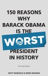 150 Reasons Why Barack Obama Is The Worst President In History by Matt Margolis