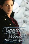 Caution To The Wind (American Heroes)
