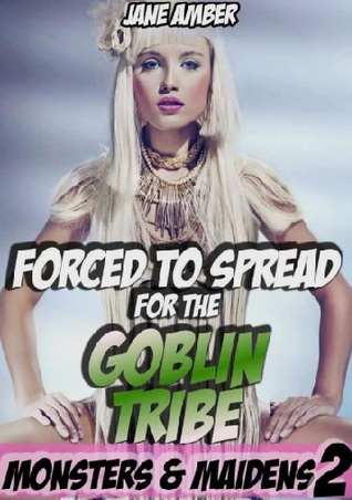 Forced to Spread for the Goblin Tribe