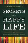 Secrets to a Happy Life: Finding Satisfaction in Any Situation