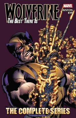 Wolverine: The Best There Is: The Complete Series (Wolverine Marvel Comics)