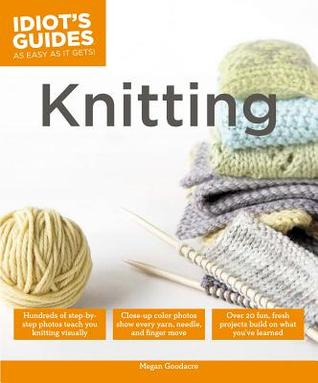 Idiot's Guide Knitting