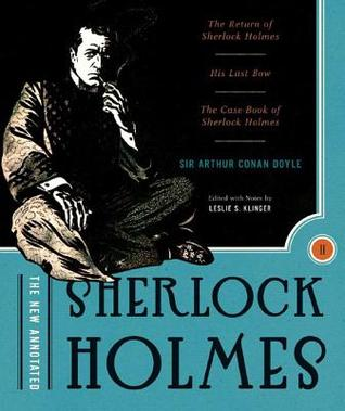 The New Annotated Sherlock Holmes, Volume II by Arthur Conan Doyle