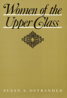 Women of the Upper Class (Women in the Political Economy)