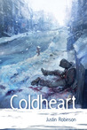 Coldheart by Justin Robinson