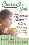 Chicken Soup for the Soul: Devotional Stories for Wives: 101 Daily Devotions to Comfort, Encourage, and Inspire You
