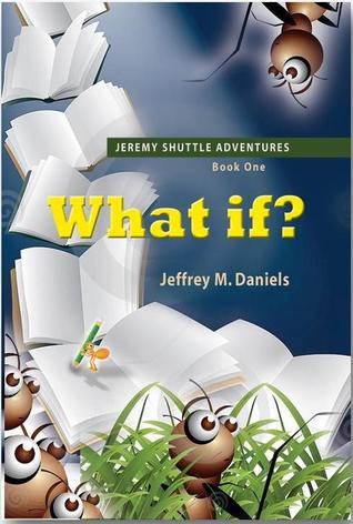 What If? (Jeremy Shuttle Adventures, #1)