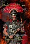Soldier of Rome: Journey to Judea (The Artorian Chronicles #5)