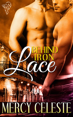Behind Iron Lace (Iron Lace, #1)