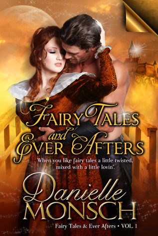 Fairy Tales and Ever Afters, Volume One (Fairy Tales & Ever Afters #1-3)