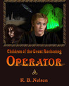 Operator (Children of the Great Reckoning, #4)