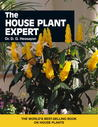 The House Plant Expert (The Expert Series)