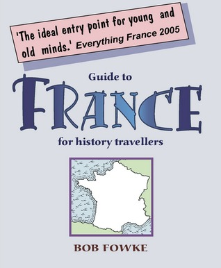 Guide to France for History Travellers