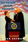 The Kid Who Became President (Kid President, #2)