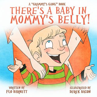 There's a Baby in Mommy's Belly! (Grammy's Gang, #4)