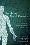 Troubling Natural Categories: Engaging the Medical Anthropology of Margaret Lock