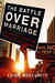 The Battle over Marriage: Gay Rights Activism through the Media