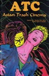 Asian Trash Cinema (Vol. 1, No. 5)