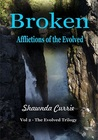 Broken - Afflictions of the Evolved (The Evolved Trilogy, #2)