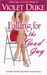 Falling for the Good Guy (Nice Girl to Love #2; Can't Resist, #2)