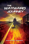 The Wayward Journey by Nathan Jefferson