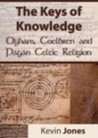 The Keys of Knowledge - Ogham, Coelbren and Pagan Celtic Religion